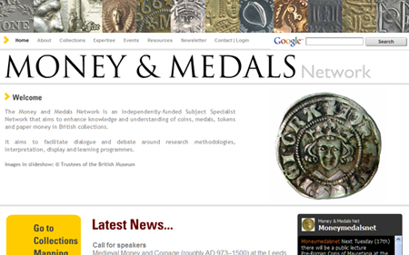 Homepage of the the Money and Medals Network, which provides a space for sharing resources and expertise in curating, displaying and studying collections of coins, medals and things like coins (tokens, punches, ticket machines...)
